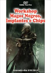 DVD Workshop Magos Negros, Implantes e Chips