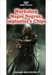 DVD Workshop Magos Negros, Implantes e Chips