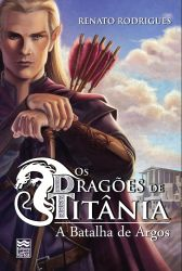 Os Dragões de Titânia: A Batalha de Argos NOVA EDIÇÃO