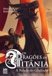 Os Dragões de Titânia: A Balada do Gladiador