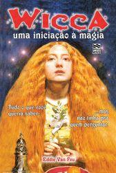 WICCA: Uma Iniciação à Magia - Edição Especial de 20 anos