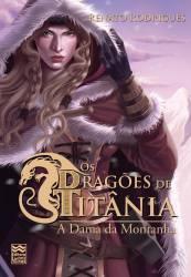 Os Dragões de Titânia: A Dama da Montanha