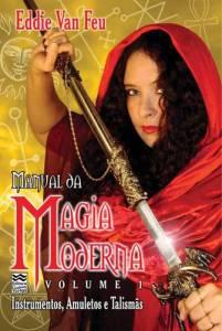Manual da Magia Moderna Vol.1 - Instrumentos, Amuletos e Talismãs