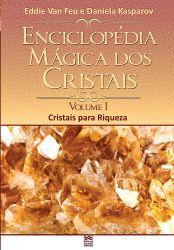 Enciclopédia dos Cristais - Volume 1: Cristias para a Riqueza