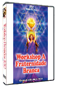 DVD Workshop Fraternidade Branca
